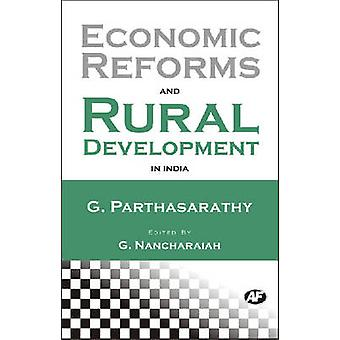 Economic Reforms and Rural Development in India by G. Parthasarathy -
