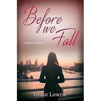 Before We Fall - The Wildham Series by Grace Lowrie - 9781786155344 Bo