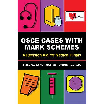 OSCE Cases with Mark Schemes - A Revision Aid for Medical Finals by Su