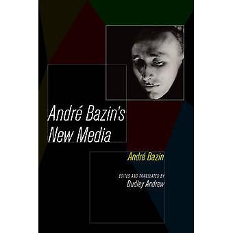 アンドレ ・ バザンの新しいメディアによってアンドレ ・ バザン - ダドリー アンドリュー - 978052028357