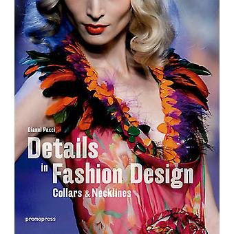 Details in Fashion Design - Collars & Necklines by Gianni Pucci - 9788