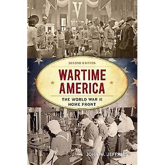Während des Krieges Amerika - der Weltkrieg Heimatfront durch John W. Jeffries - 97