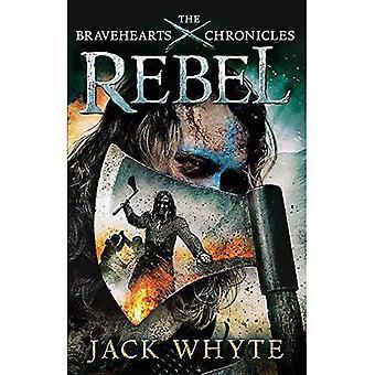 Rebel: Bravehearts krönikor
