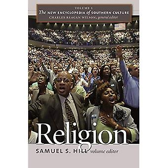 The New Encyclopedia of Southern Culture: Religion v. I (New Encyclopedia of Southern Culture (Paperback))