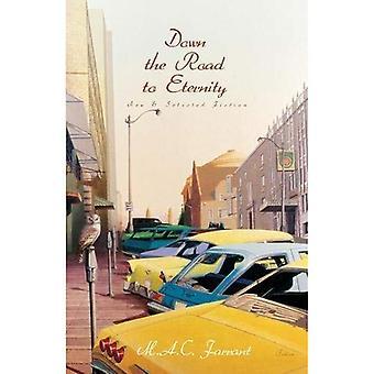 Sur la route vers l'éternité: Fiction New and Selected