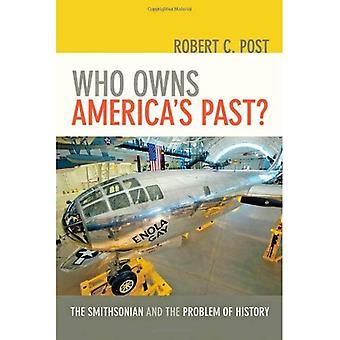 Hvem eier America's siste?: Smithsonian og problemet med historie