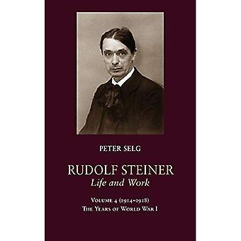 Rudolf Steiner, leven en werk: het jaar van de eerste Wereldoorlog I: 4