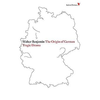 L'origine du drame tragique allemand (penseurs radicaux 4)