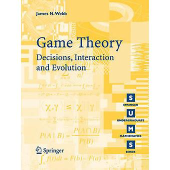 Game Theory - Decisions - Interaction and Evolution by James Webb - 97