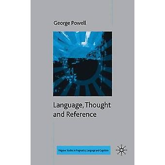 Language Thought and Reference by Powell & George
