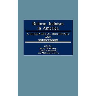 Reform Judaism in America A Biographical Dictionary and Sourcebook by Raphael & Marc