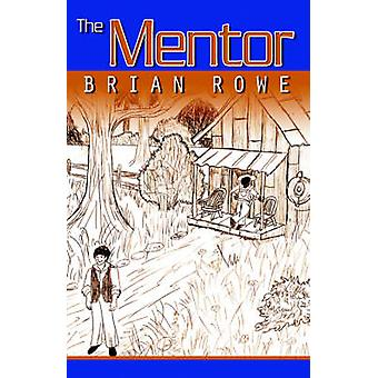 The Mentor by Rowe & Brian