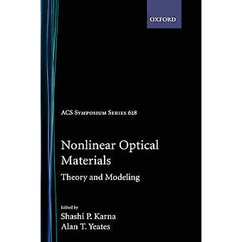 Nonlinear Optical Materials Theory and Modeling Acsss 628 by Karna & Shashi P.