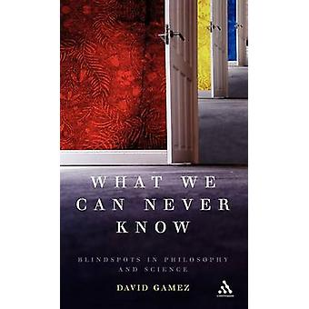 What We Can Never Know by Gamez & David