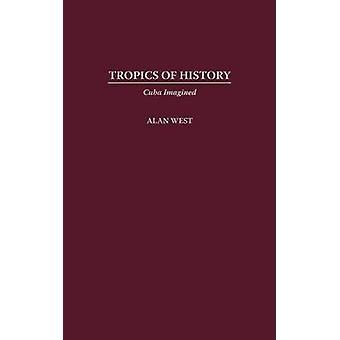 Tropikerna historia Kuba föreställt av West & Alan