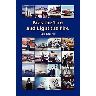 Kick the Tire and Light the Fire by Brewer & Lee
