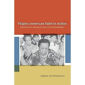 フィリピン人アメリカ信仰アクション移民宗教とゴンザレス ・ ホアキン ・ ジェイによって市民の関与