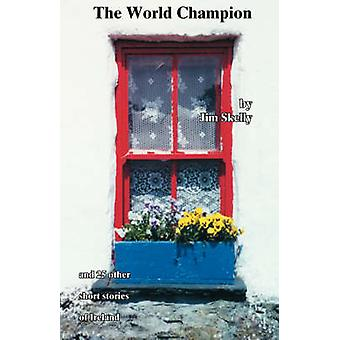 Der Weltmeister von Skelly & Jim