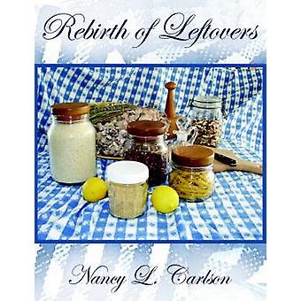Rebirth of Leftovers by Carlson & Nancy L.