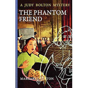 The Phantom Friend by Sutton & Margaret