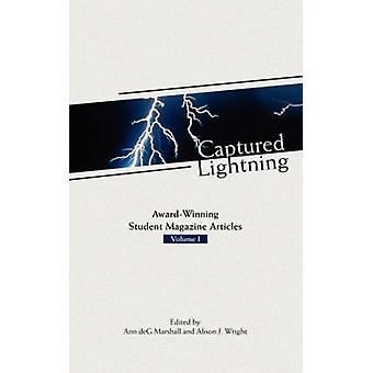 Captured Lightning AwardWinning Student Magazine Articles Volume I by Marshall & Ann & deG