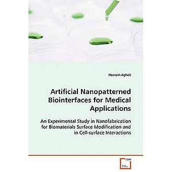 Artificial Nanopatterned Biointerfaces for Medical Applications by Agheli & Hossein