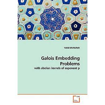 Galois einbetten Probleme durch Shirbisheh & Vahid