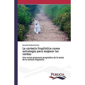 La cortesa lingstica como estrategia para mejorar las ventas door Cardozo Rincn Gerardo