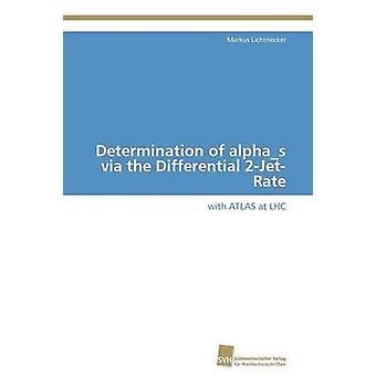 Determination of alphas via the Differential 2JetRate by Lichtnecker Markus