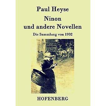 Ninon und andere Novellen af Paul Heyse