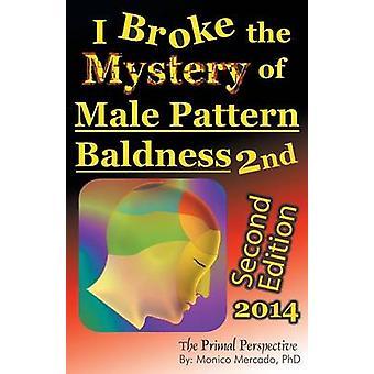 I Broke the Mystery of Male Pattern Baldness by Mercado & Monico