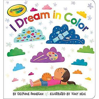 Eu sonho em cor (Crayola) [livro de placa]