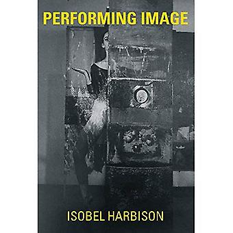 Performing Image (The MIT Press)