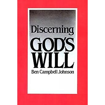 Discerning God's Will by Ben Campbell Johnson - 9780664251468 Book