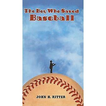 The Boy Who Saved Baseball by John H Ritter - 9780756946050 Book