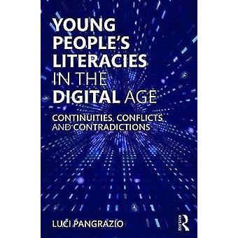 Young People's Literacies in the Digital Age - Continuities - Conflict