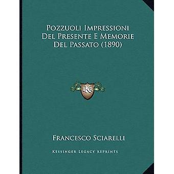 Pozzuoli Impressioni del Presente E Memorie del Passato (1890) by Fra