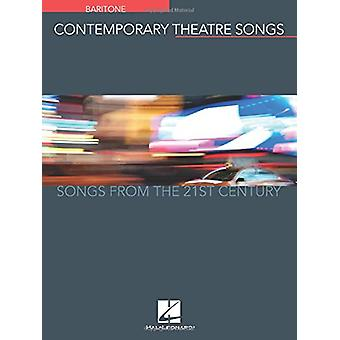 Contemporary Theatre Songs - Baritone - Songs from the 21st Century by