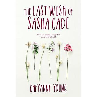 The Last Wish Of Sasha Cade by Cheyanne Young - 9781525301407 Book