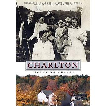 Charlton - Picturing Change by William O Hultgren - Quentin R Kuehl -