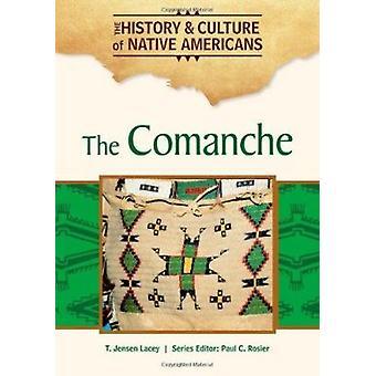 Comanche by T. Jensen Lacey - Paul C. Rosier - 9781604137897 Book