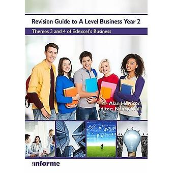 Revision Guide to A Level Business Year 2 - Themes 3 & 4 of Edexce