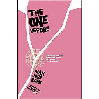 The One Before by Juan Jose Saer - 9781934824788 Book
