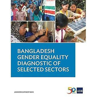 Bangladesh Gender Equality Diagnostic of Selected Sectors by Asian De