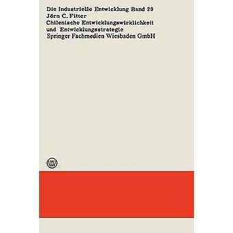 Chilenische Entwicklungswirklichkeit und Entwicklungsstrategie by Fitter & Jrn Carsten