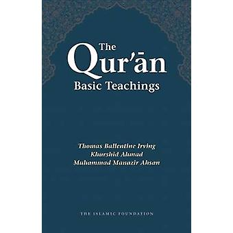 The Qur'an - Basic Teachings (2nd Revised edition) by T.B. Irving - et