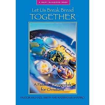 Let Us Break Bread Together by Michael A. Smith - 9781557254443 Book
