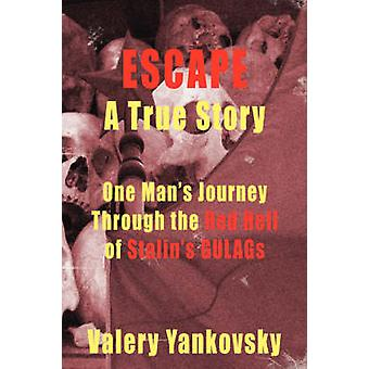Escape A True Story by Yankovsky & Valery G.