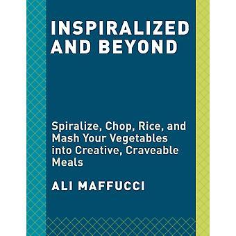 Inspiralize and Beyond by Ali Maffucci