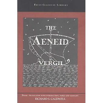 Aeneid  A Prose Translation by Vergil & Edited and translated by Richard Caldwell